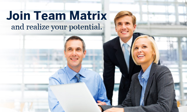 Join Team Matrix and Realize your Potential